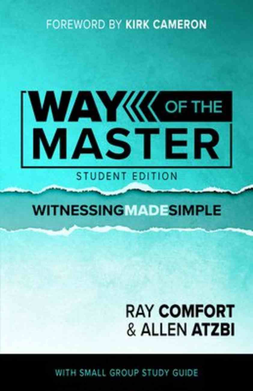 The Way of the Master: Witnessing Made Simple (Student Edition) Paperback