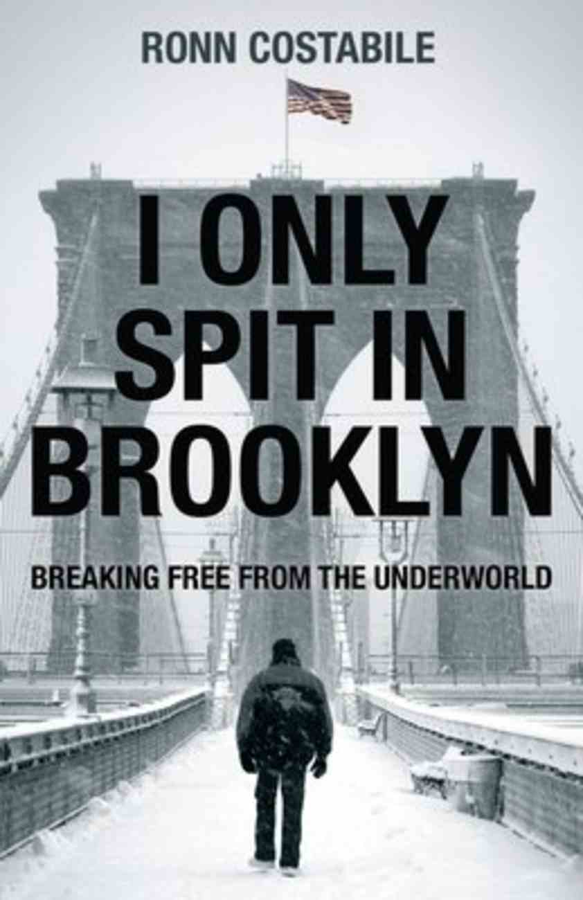 I Only Spit in Brooklyn: Breaking Free From the Underworld Paperback