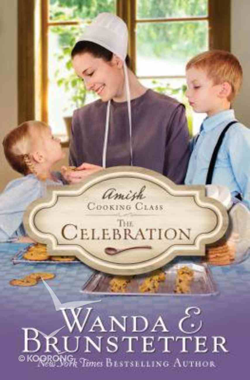The Celebration (#03 in Amish Cooking Class Series) Paperback