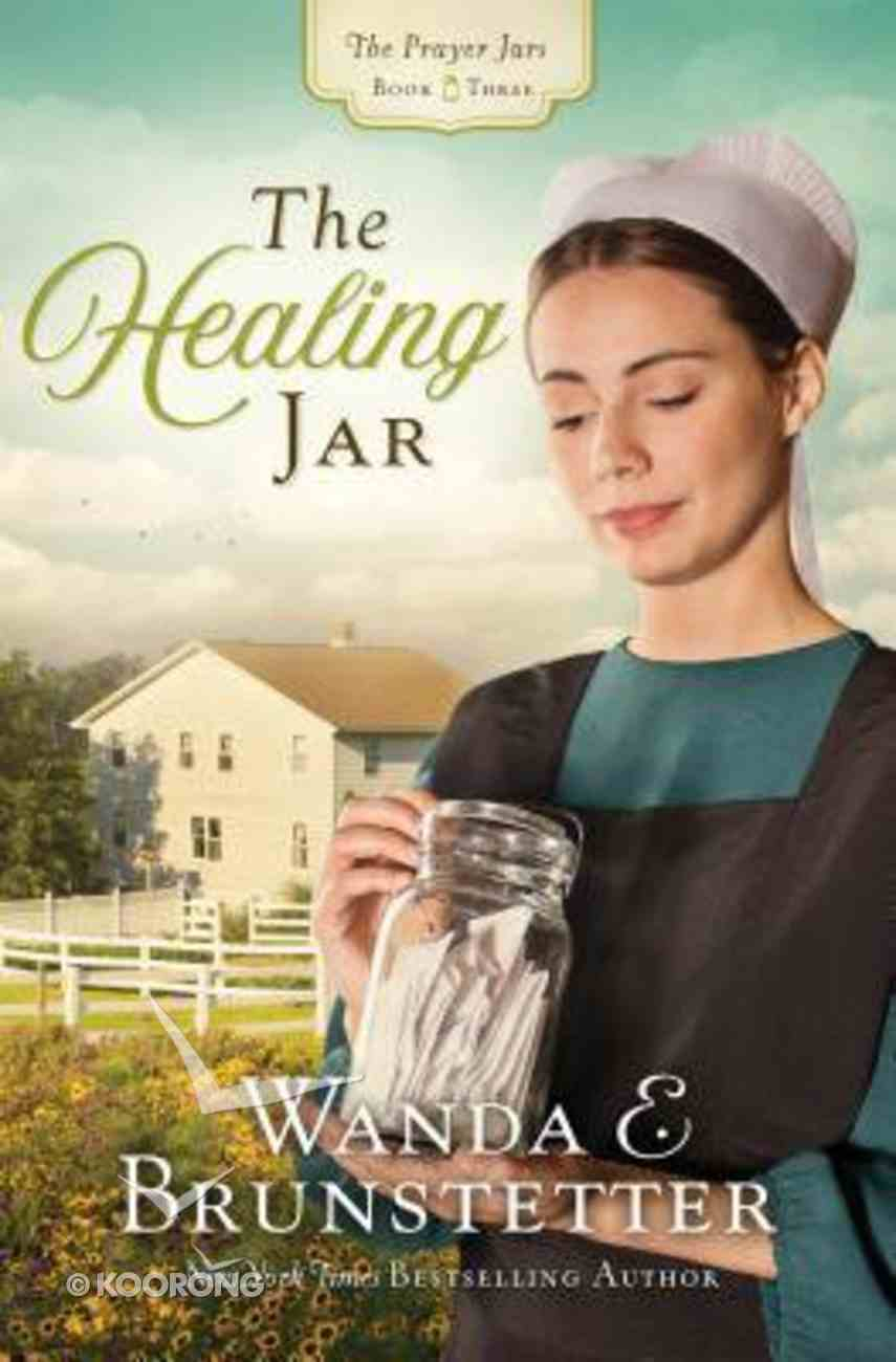 The Healing Jar (#03 in The Prayer Jars Series) Paperback