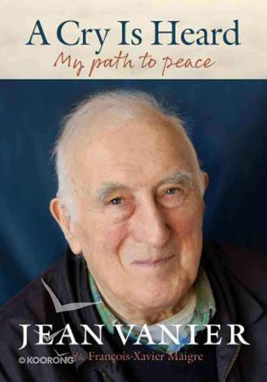 A Cry is Heard: My Path to Peace Paperback