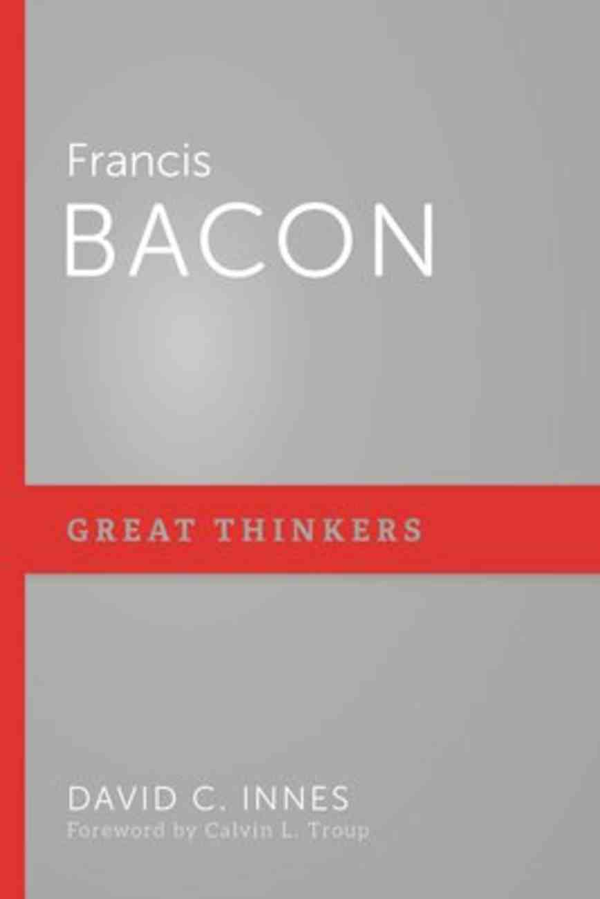 Francis Bacon (Great Thinkers Series) Paperback