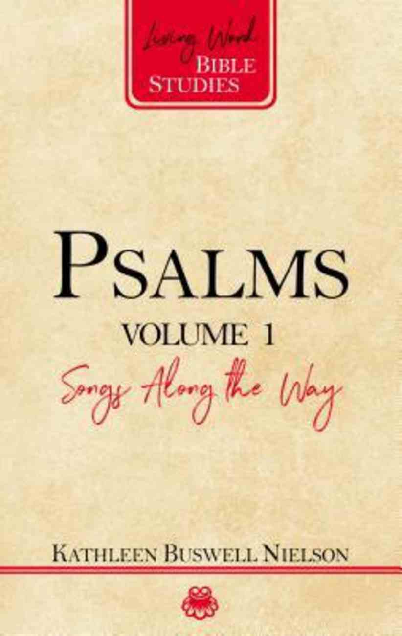 Psalms: Songs Along the Way (#01 in Living Word Series) Spiral