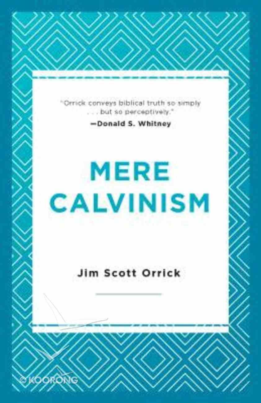 Mere Calvinism Paperback