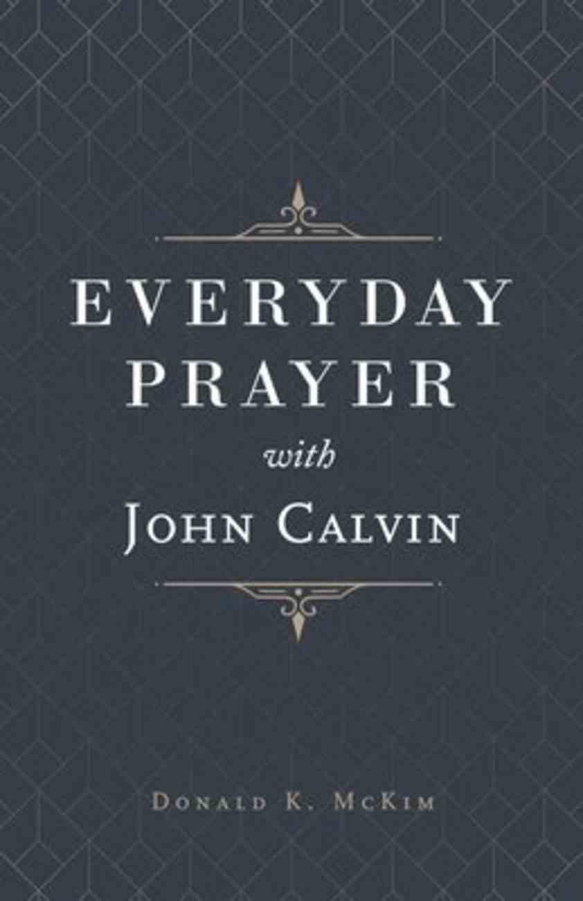 Everyday Prayer With John Calvin Hardback