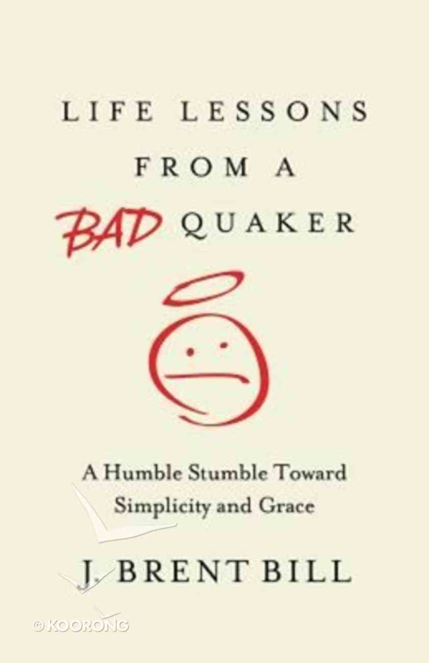 Life Lessons From a Bad Quaker Paperback