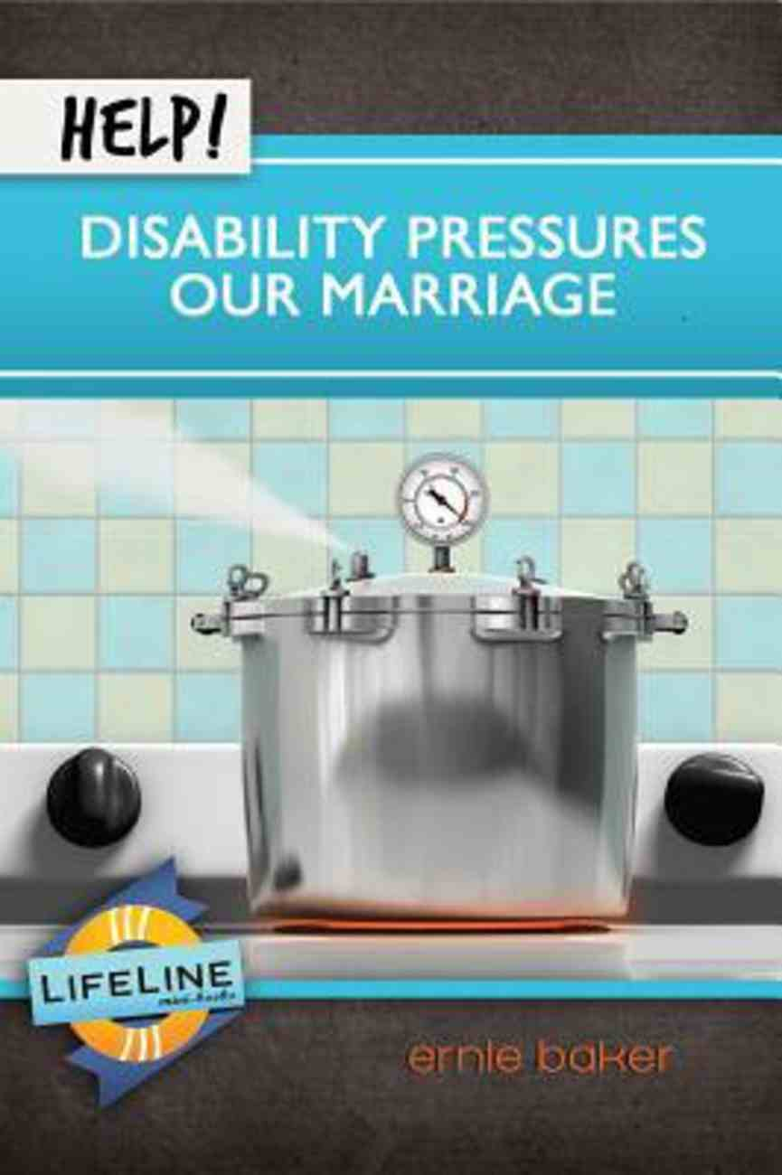 Help! Disability Pressures Our Marriage (Life Line Mini-books Series) Booklet