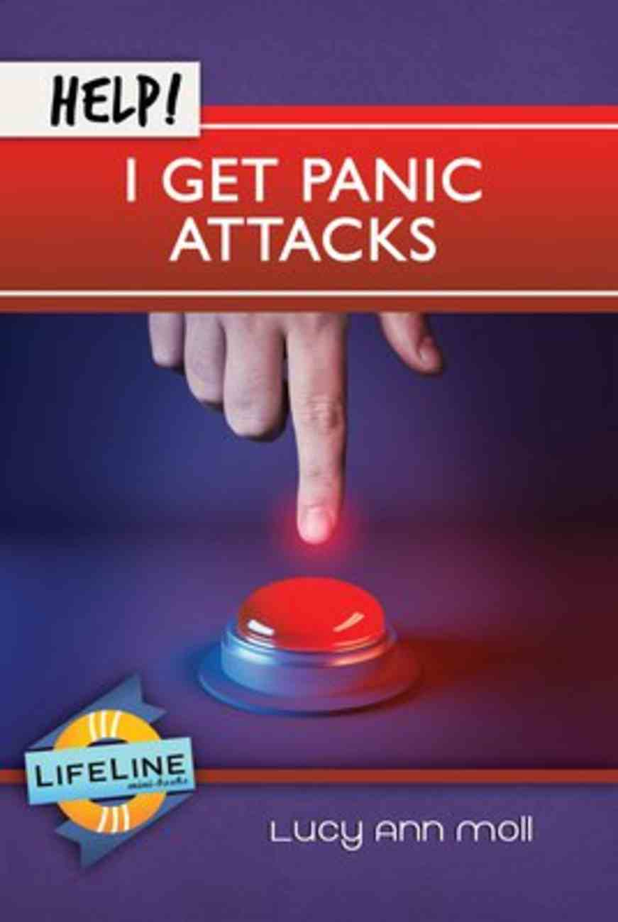 Help! I Get Panic Attacks (Life Line Mini-books Series) Booklet