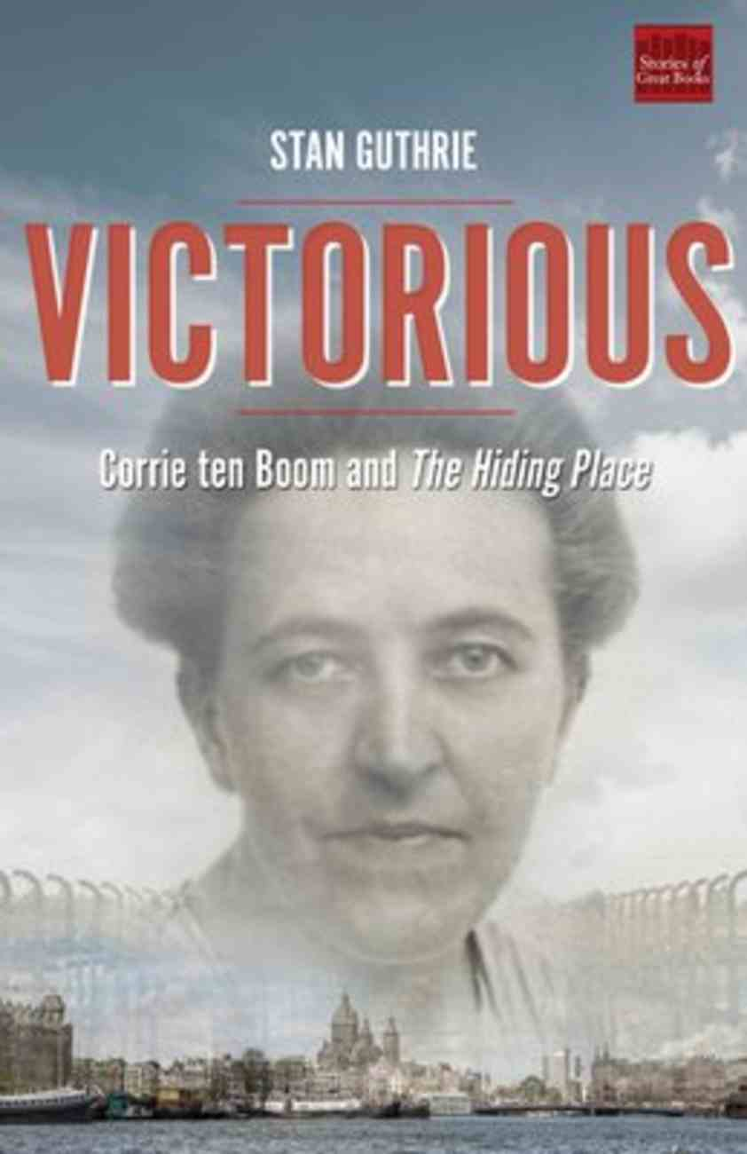Victorious: Corrie Ten Boom and the Hiding Place Paperback