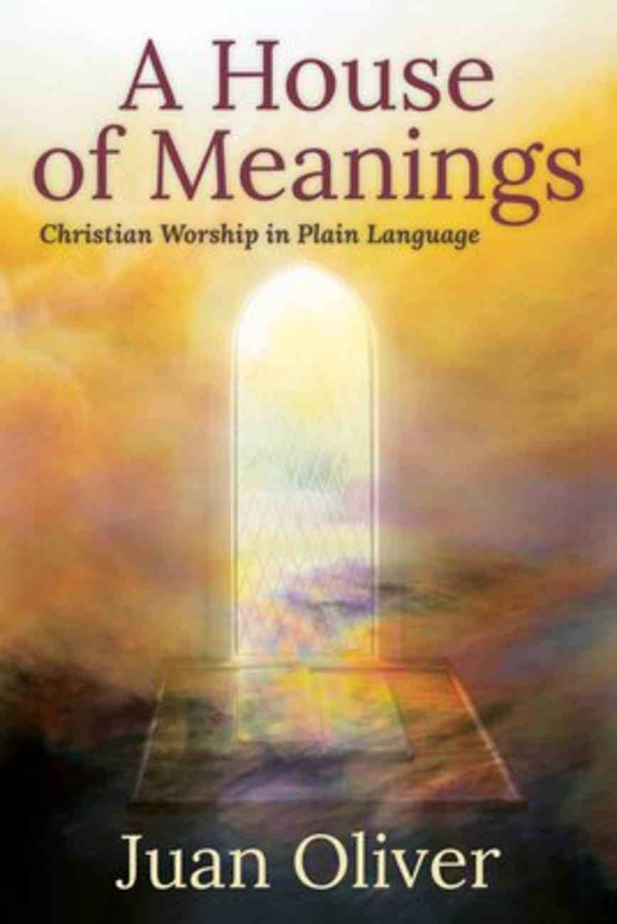 A House of Meanings: Christian Worship in Plain Language Paperback