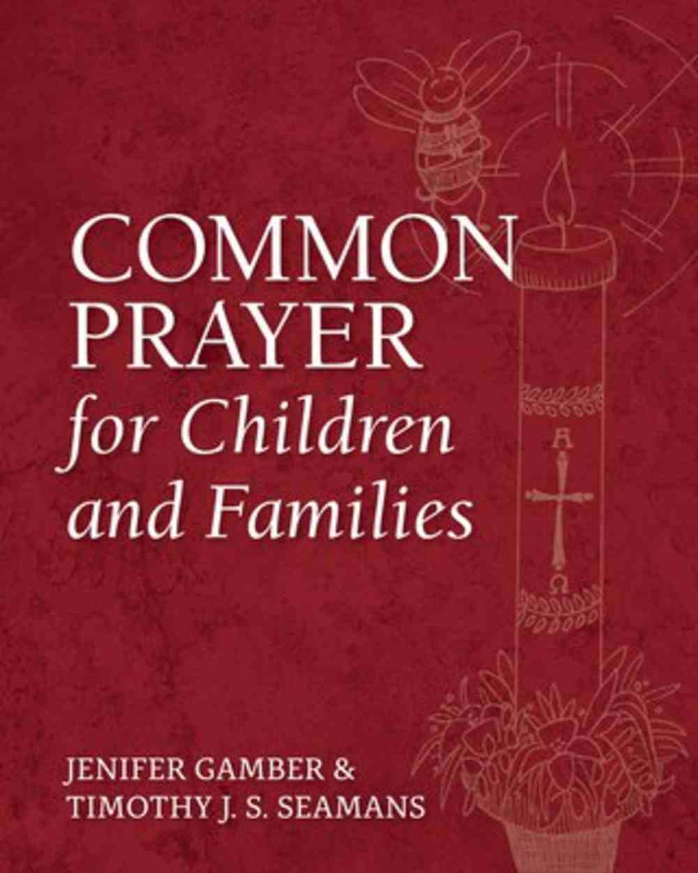 Common Prayer For Children and Families Paperback