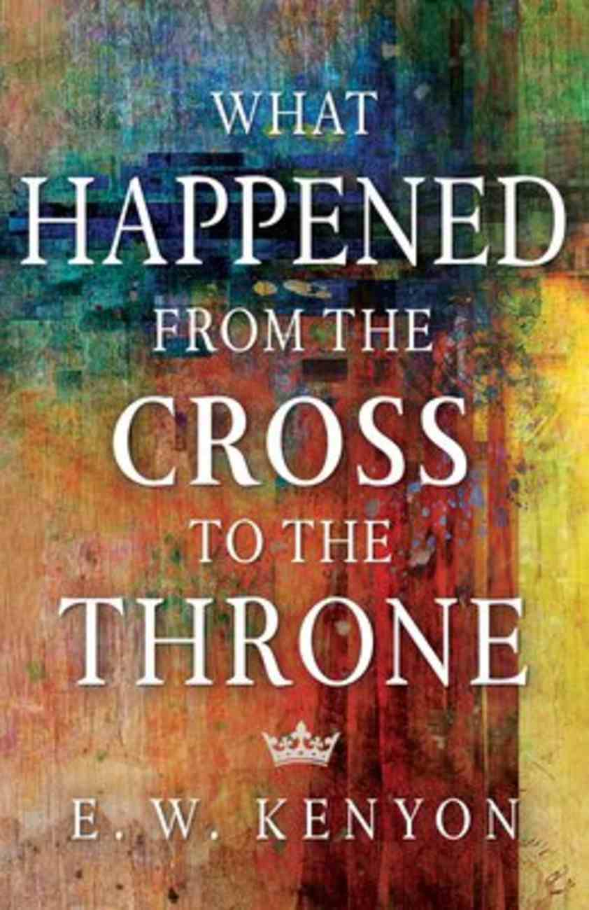 What Happened From the Cross to the Throne Paperback