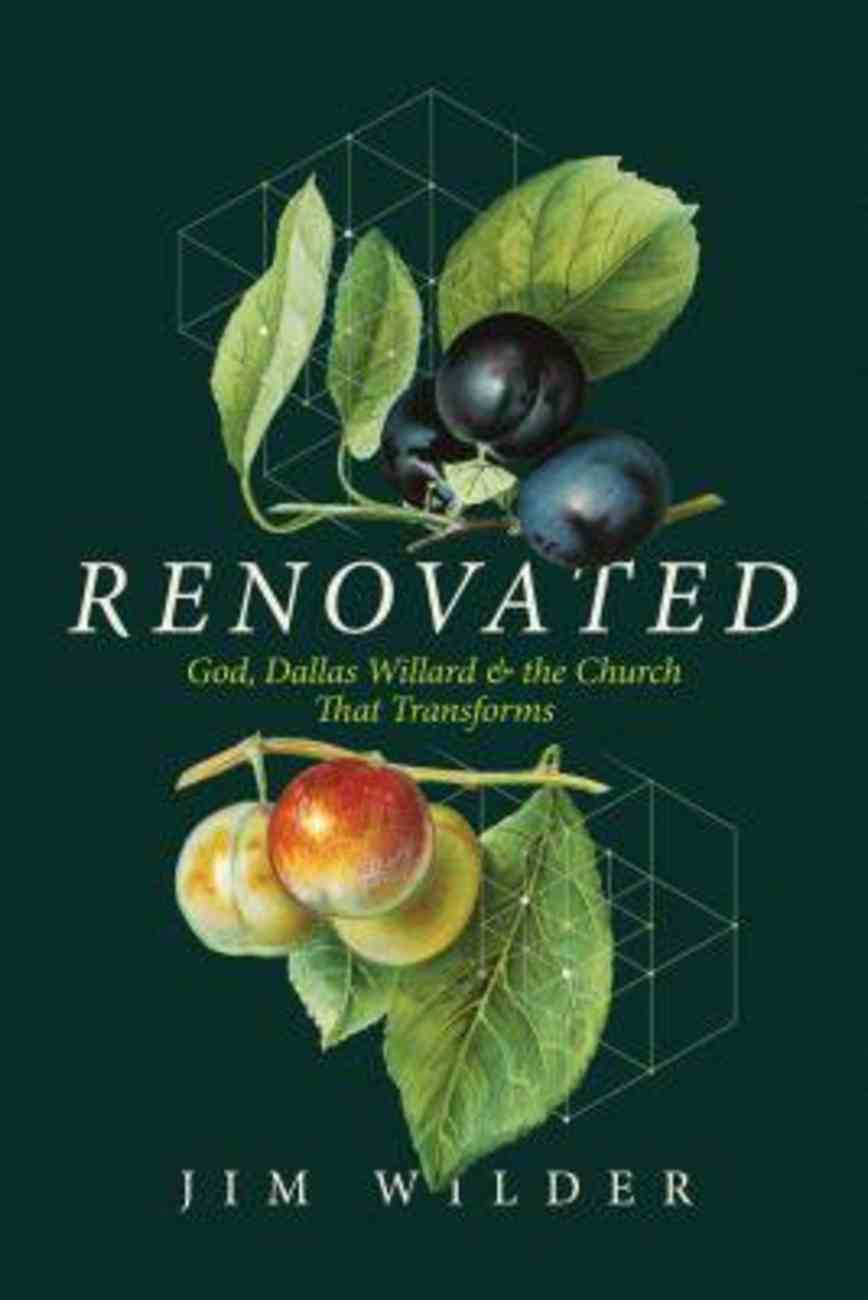 Renovated: God, Dallas Willard, and the Church That Transforms Paperback
