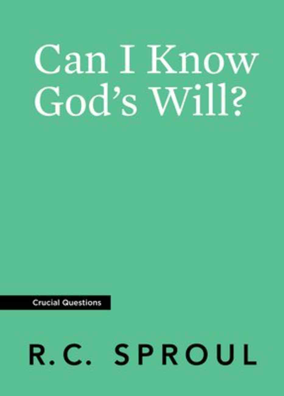 Can I Know God's Will? (#04 in Crucial Questions Series) Paperback