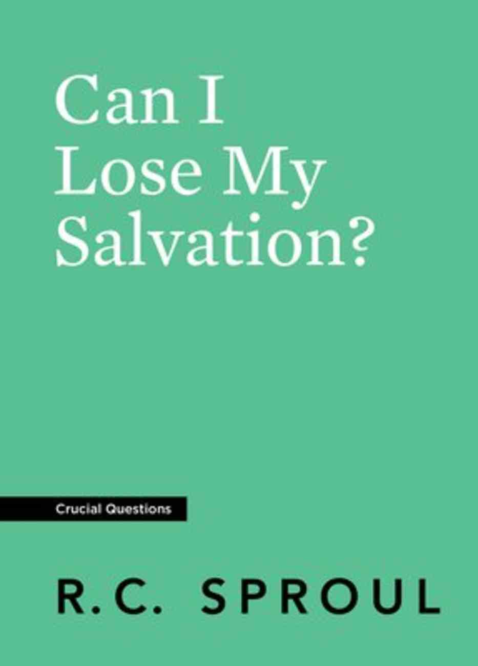 Can I Lose My Salvation? (#22 in Crucial Questions Series) Paperback