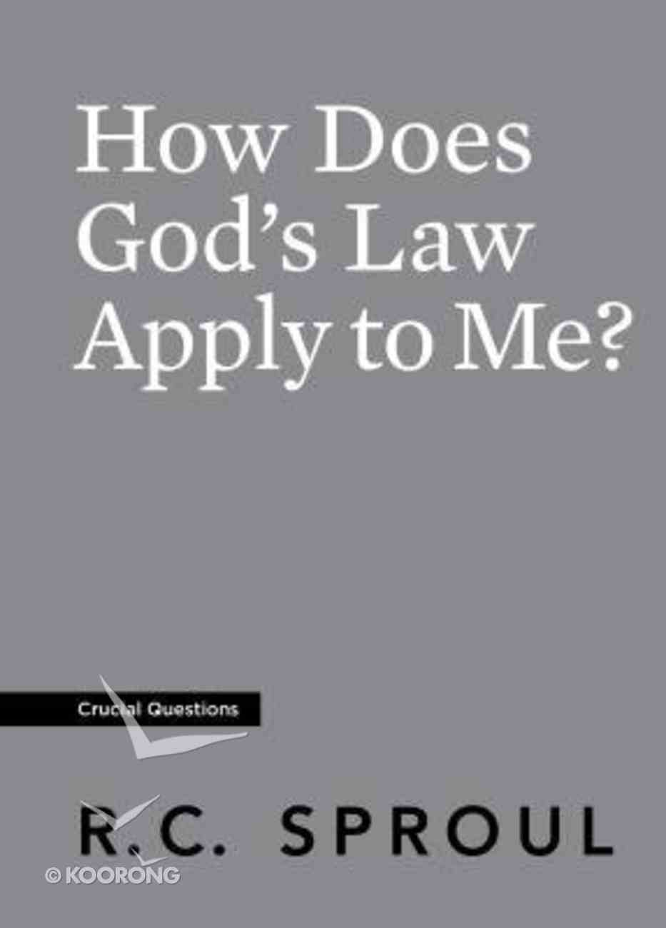 How Does God's Law Apply to Me? (#30 in Crucial Questions Series) Paperback
