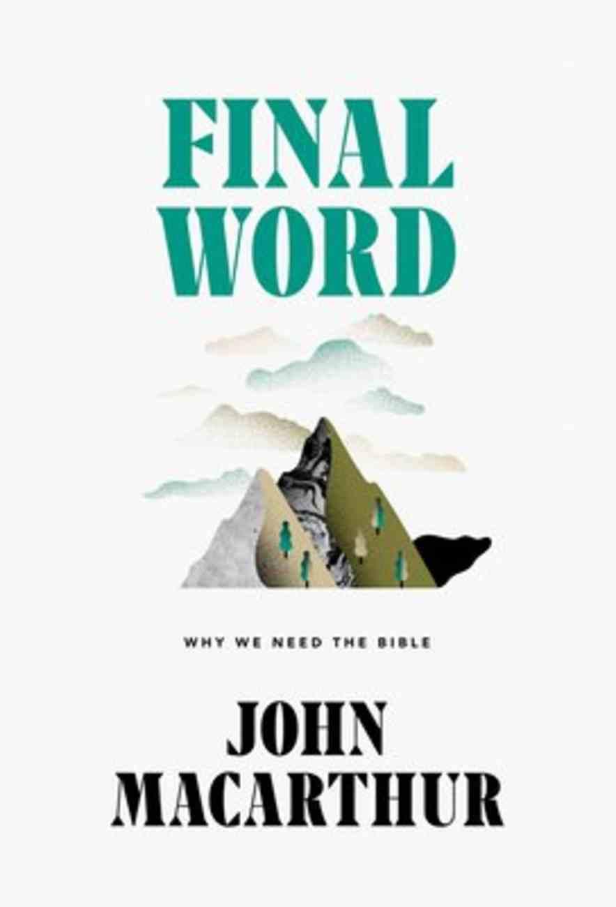 Final Word: Why We Need the Bible Hardback