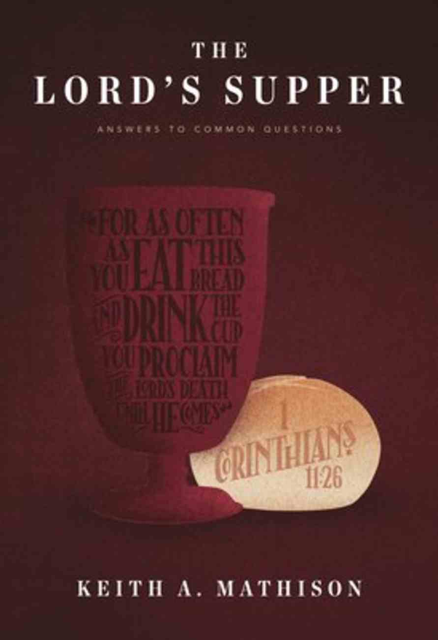 The Lord's Supper: Answers to Common Questions Paperback