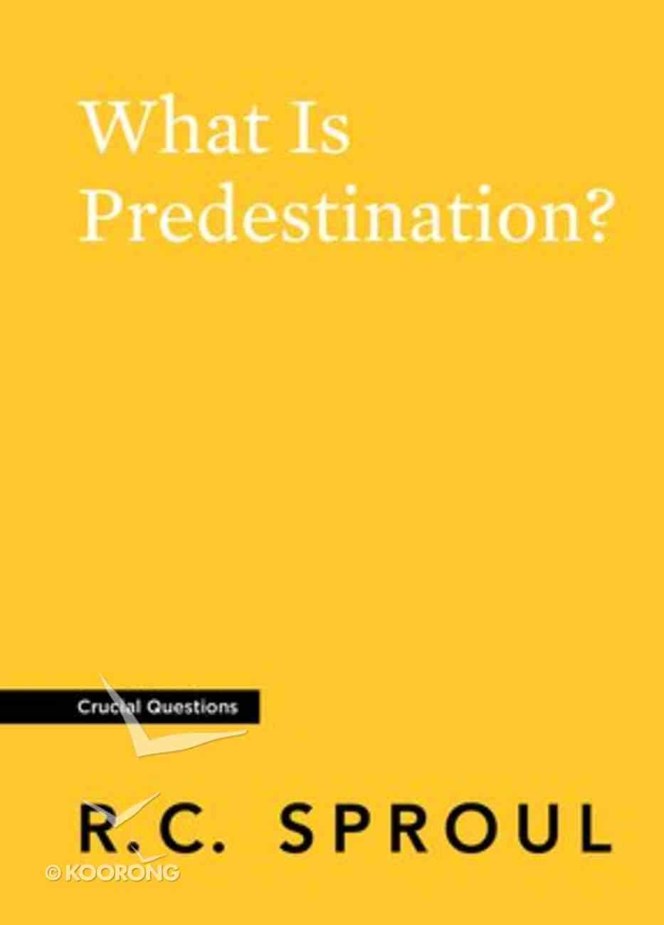 What is Predestination? (#31 in Crucial Questions Series) Paperback