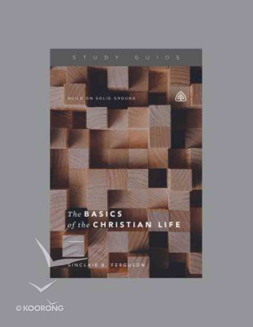 The Basics of the Christian Life (Study Guide) Paperback