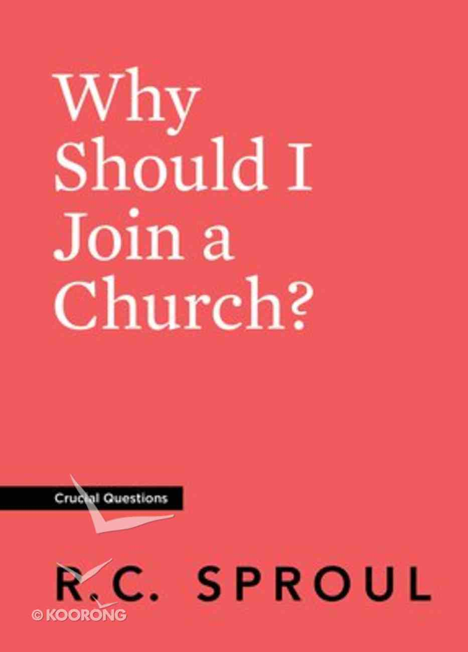 Why Should I Join a Church? (#32 in Crucial Questions Series) Paperback