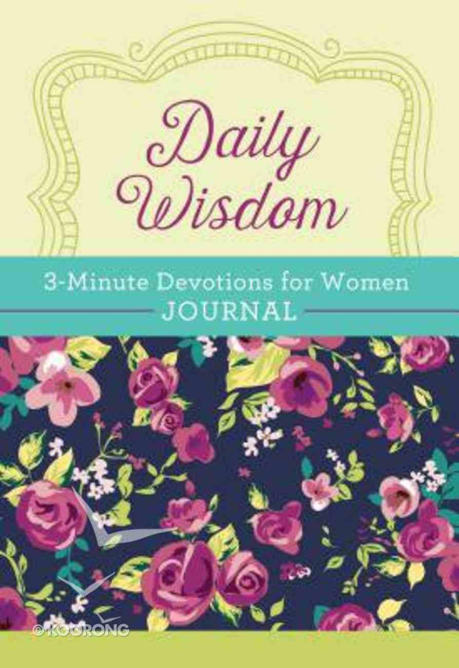 Daily Wisdom: 3-Minute Devotions For Women Journal (3 Minute Devotions Series) Spiral