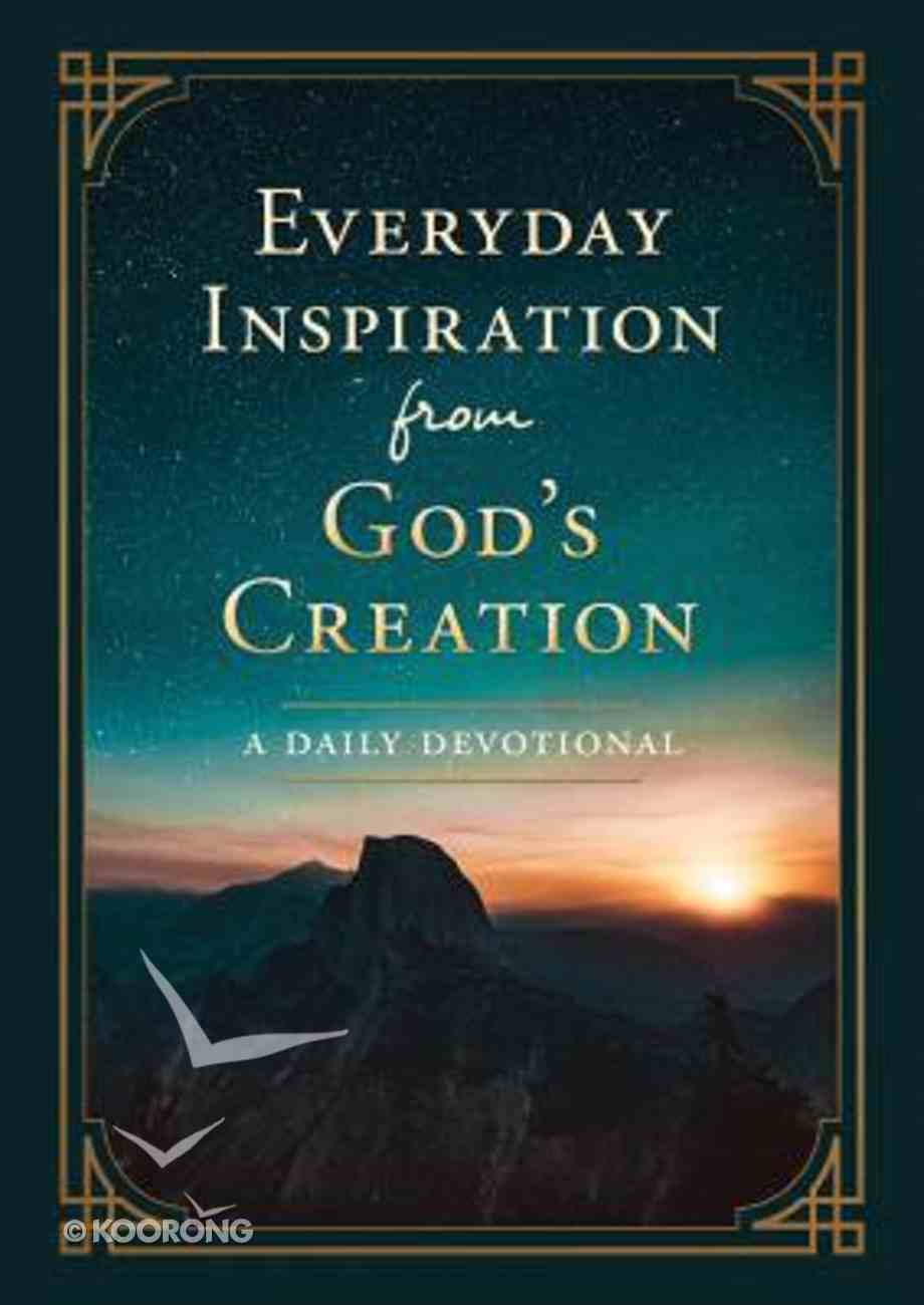 Everyday Inspiration From God's Creation: A Daily Devotional Paperback