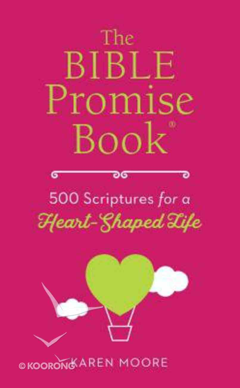 The Bible Promise Book: 500 Scriptures For a Heart-Shaped Life Paperback