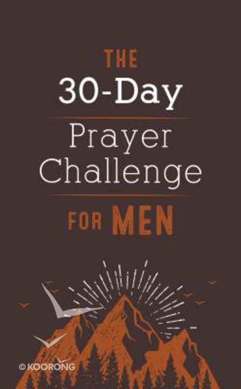 The 30-Day Prayer Challenge For Men Paperback