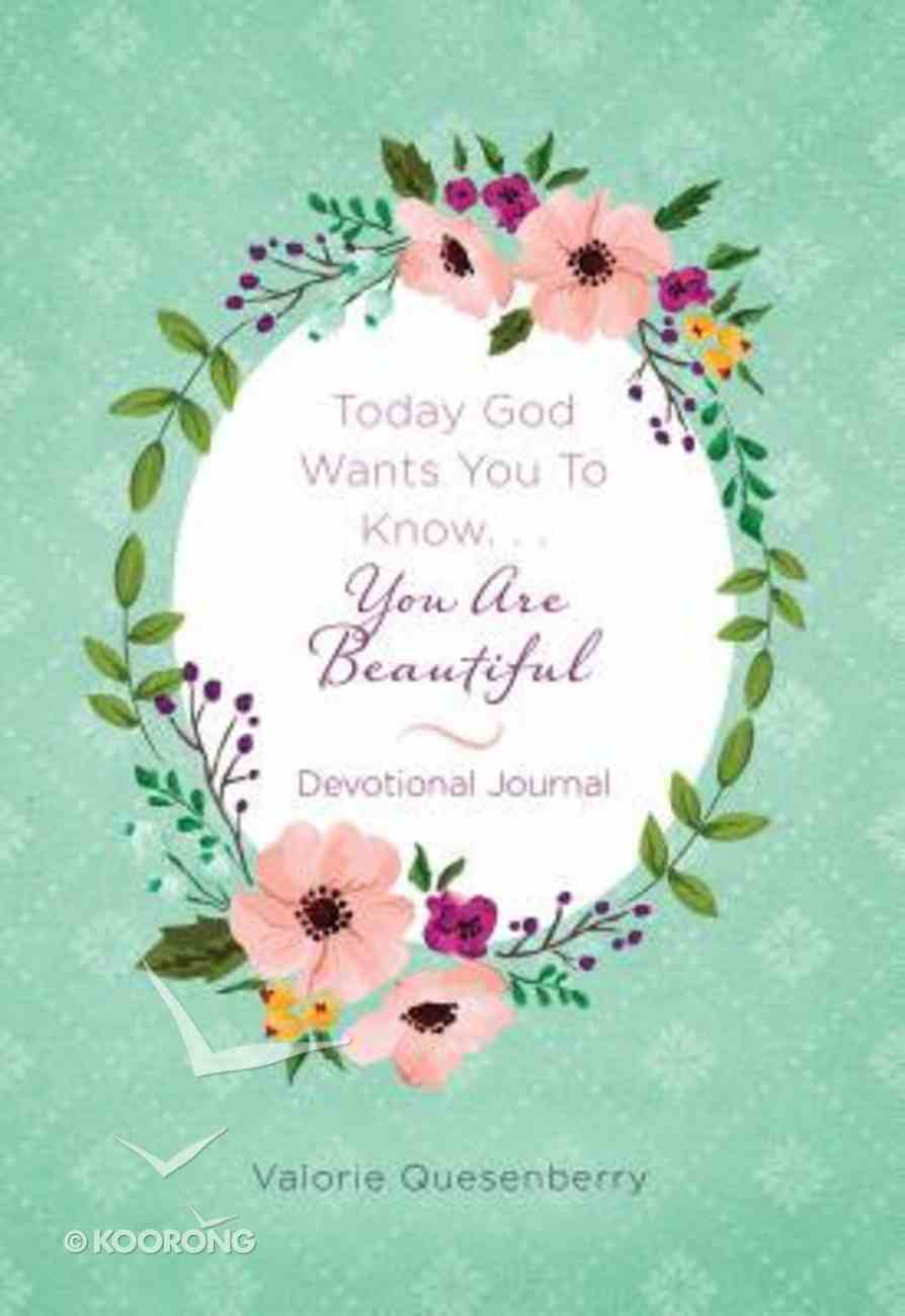 Today God Wants You to Know...You Are Beautiful Devotional Journal Paperback