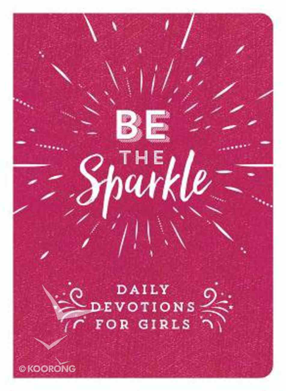 Be the Sparkle: Daily Devotions For Girls Flexi Back