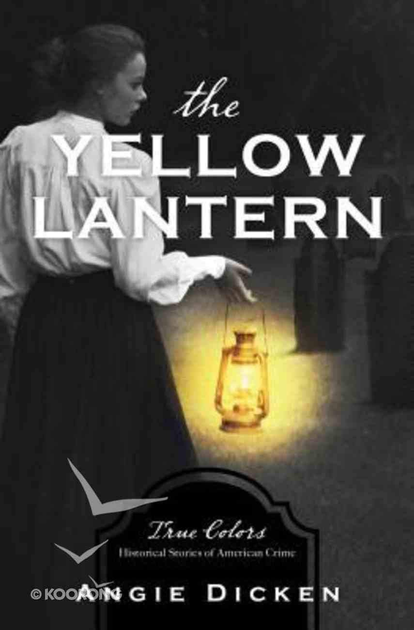 The Yellow Lantern (#03 in True Color Series) Paperback