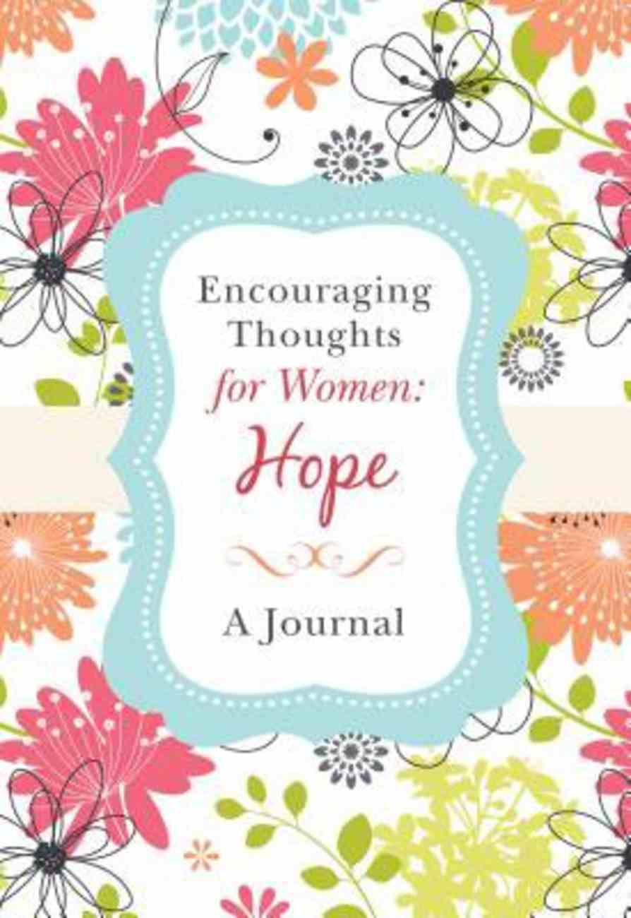 Encouraging Thoughts For Women: Hope Journal Spiral