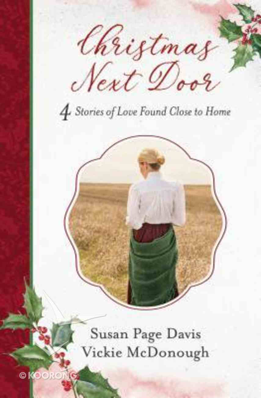 Christmas Next Door: 4 Stories of Love Found Close to Home Paperback