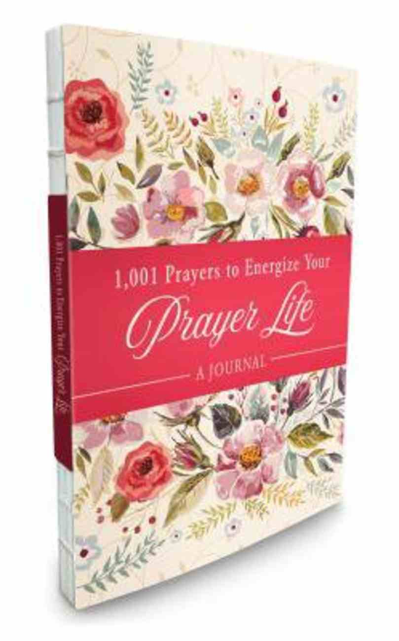 1001 Prayers to Energize Your Prayer Life: A Journal Paperback
