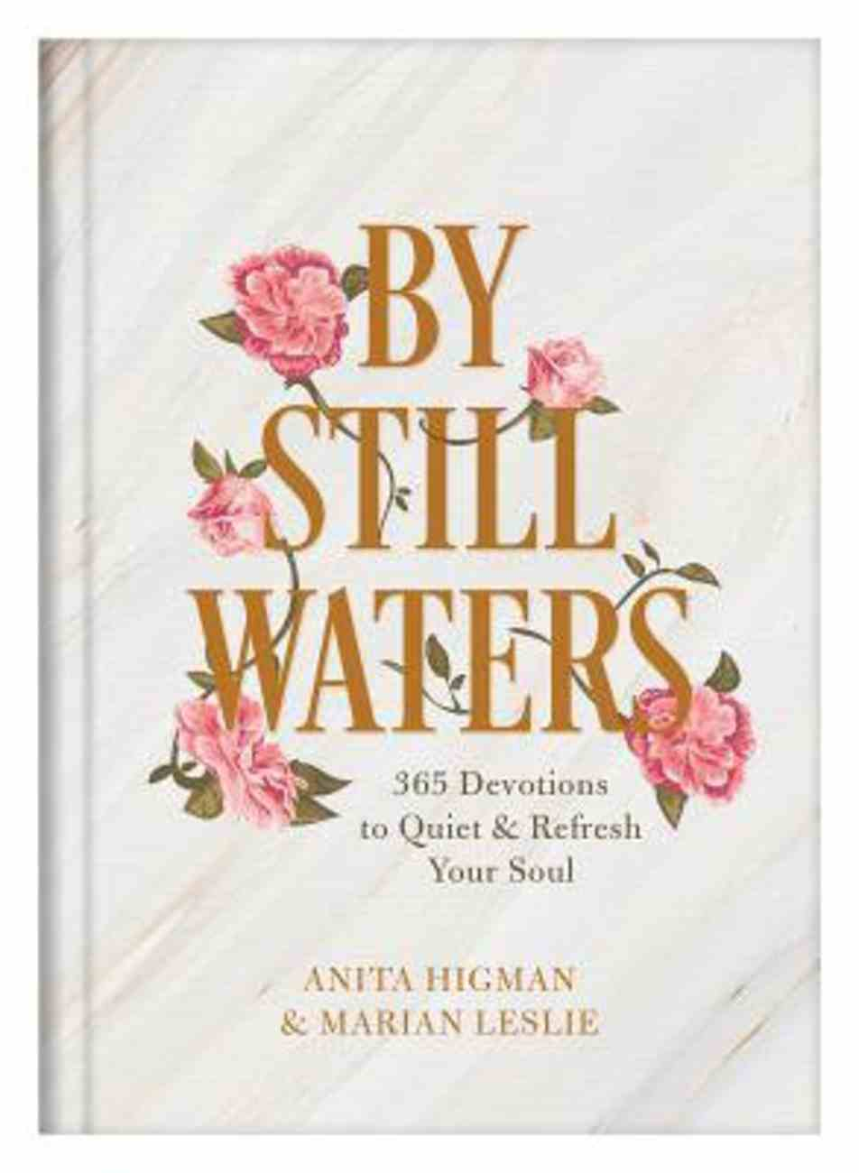 By Still Waters: 365 Devotions to Quiet and Refresh Your Soul Hardback