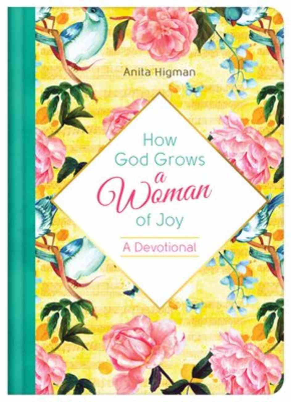 How God Grows a Woman of Joy: A Devotional Hardback