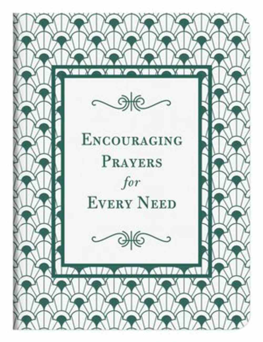 Encouraging Prayers For Every Need: 500 Prayers For Every Season of Life Flexi Back