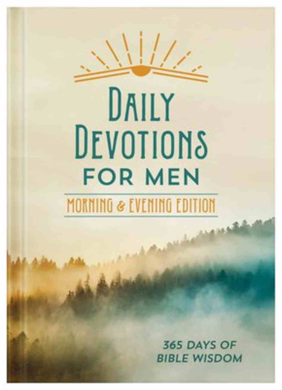 Daily Devotions For Men Morning & Evening Edition: 365 Days of Bible Wisdom Hardback