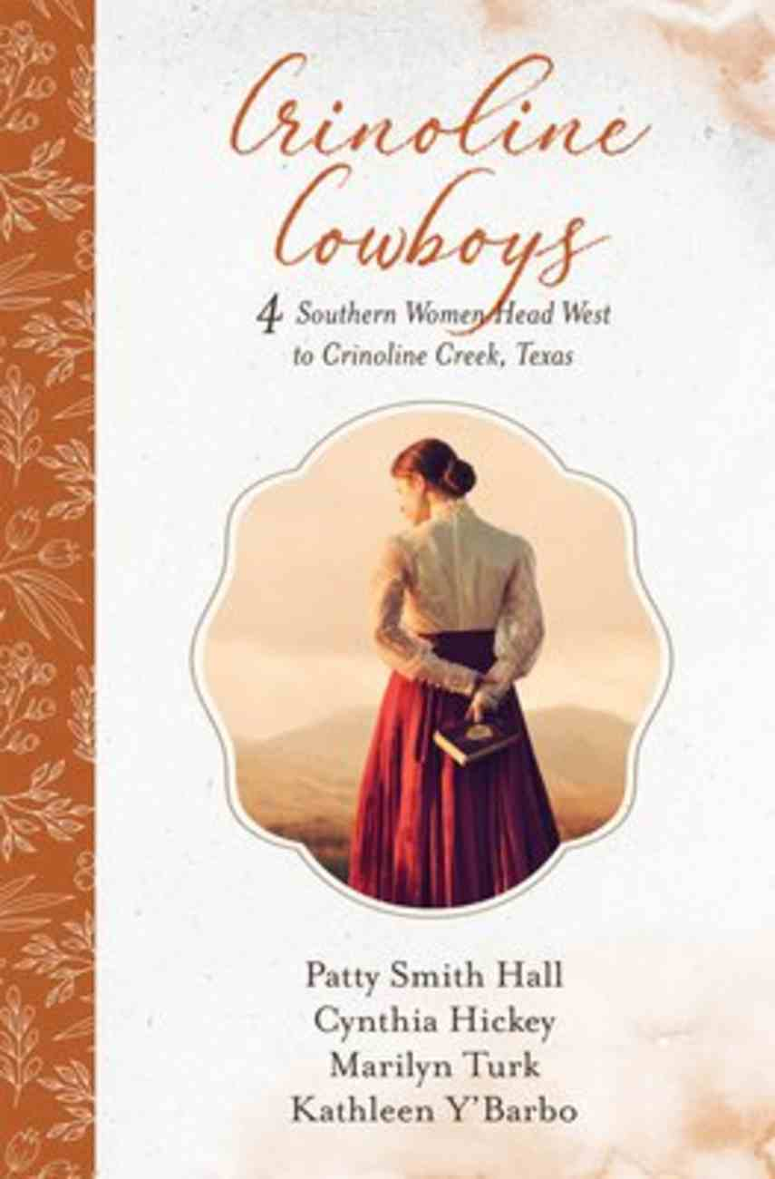 Crinoline Cowboys: 4 Southern Women Head West to Crinoline Creek, Texas Paperback