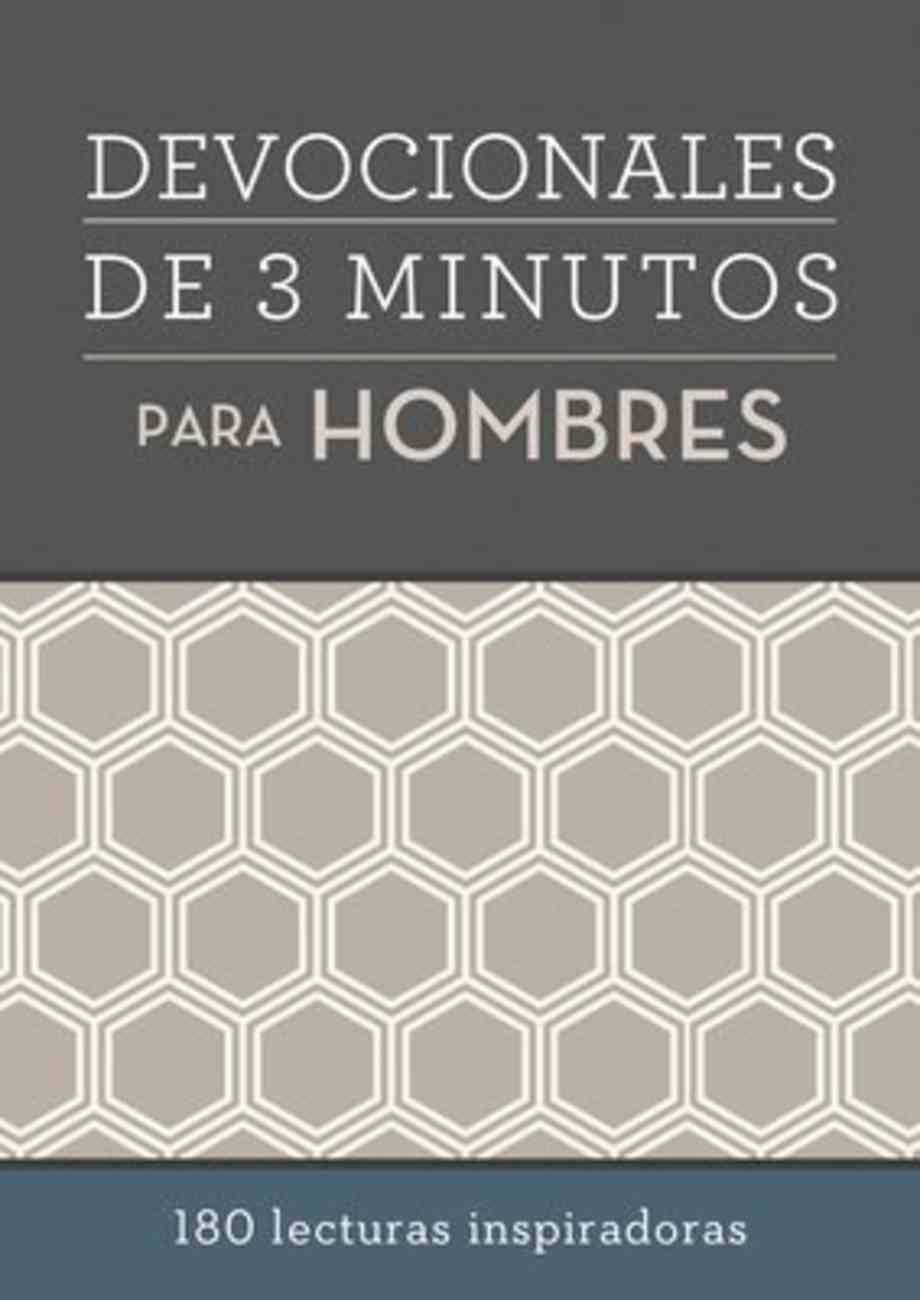 Devocionales De 3 Minutos Para Hombres: 180 Lecturas Inspiradoras (3 Minute Devotions Series) Paperback