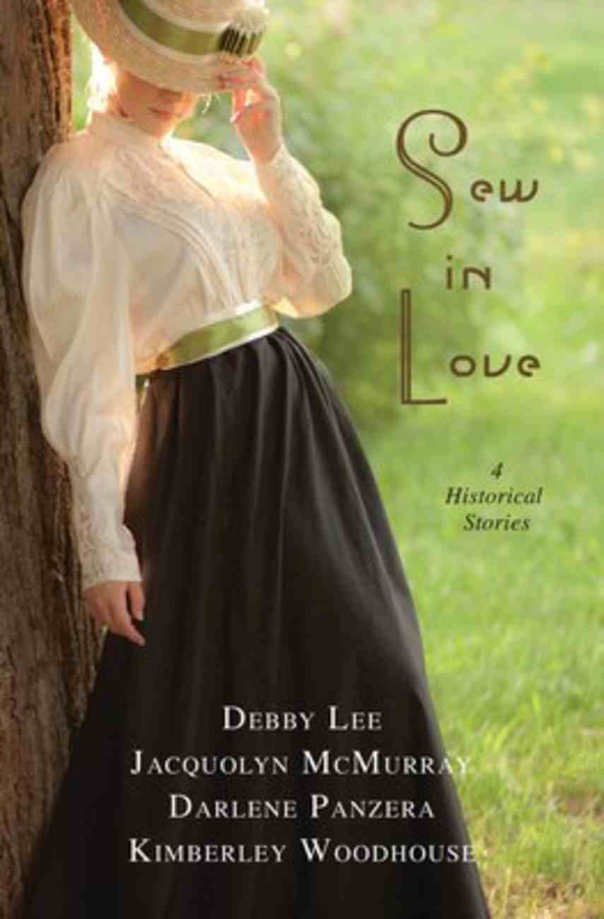 Sew in Love: 4 Historical Stories of Love Stitched Into Broken Lives Paperback