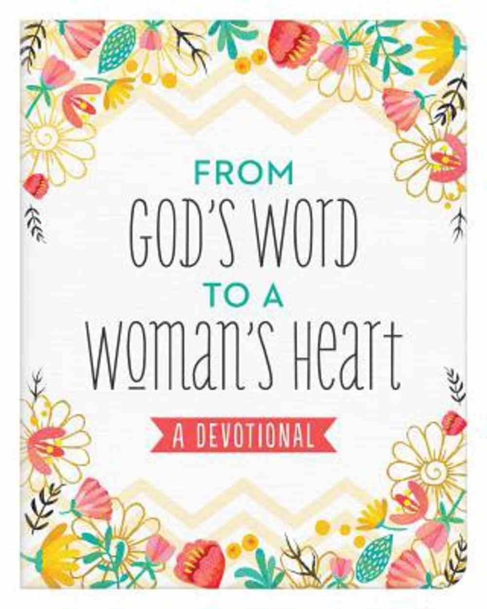 From God's Word to a Woman's Heart: A Devotional Paperback