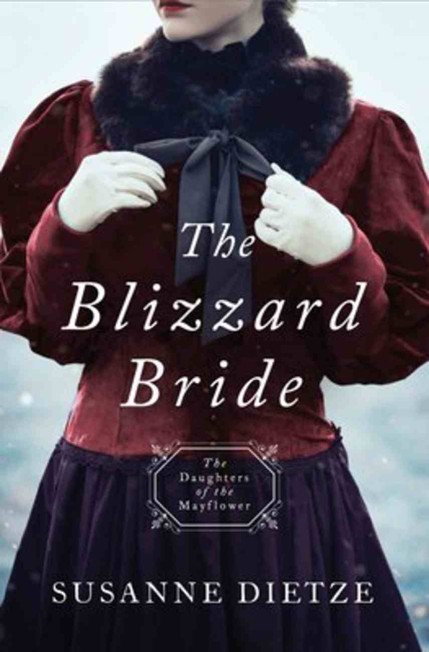 The Blizzard Bride (#11 in Daughters Of The Mayflower Series) Paperback