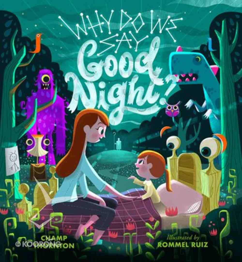 Why Do We Say Good Night? Hardback