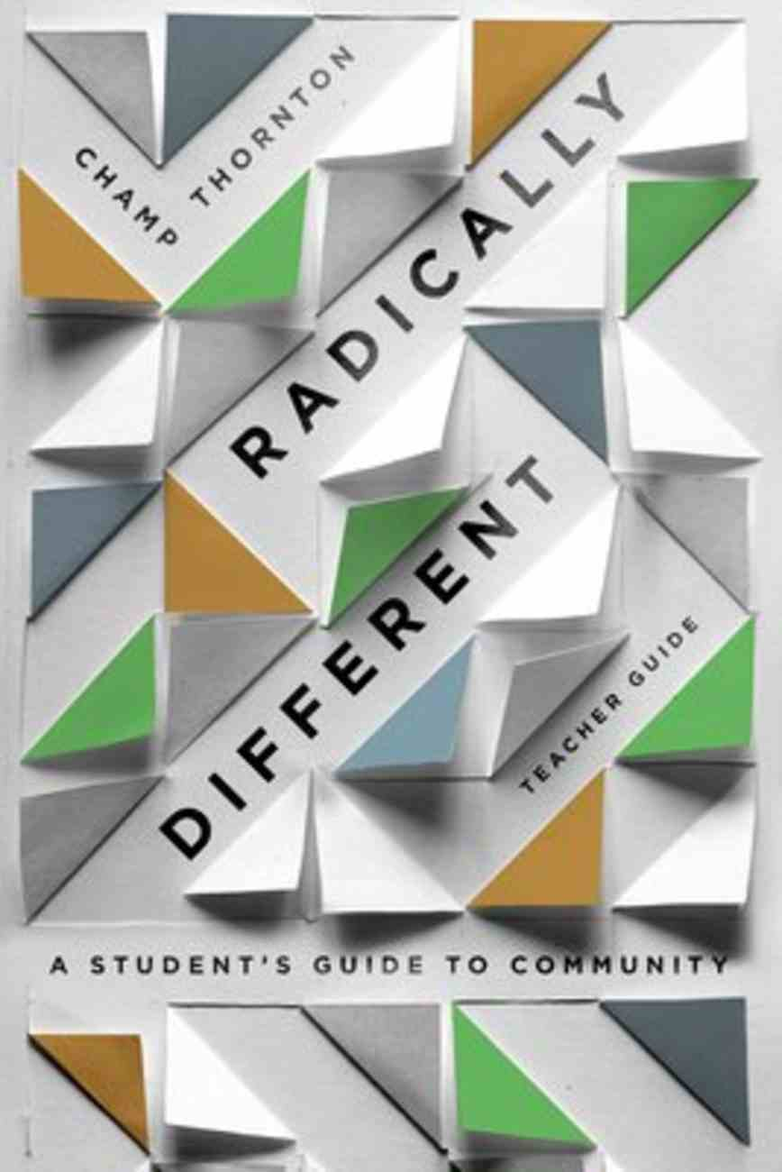Radically Different: A Student's Guide to Community (Teacher Guide) Paperback