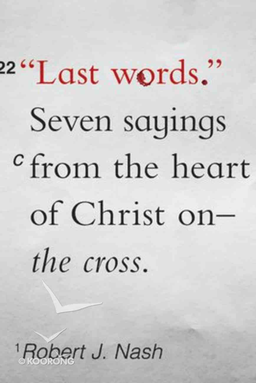 Last Words: Seven Sayings From the Heart of Christ on the Cross Paperback