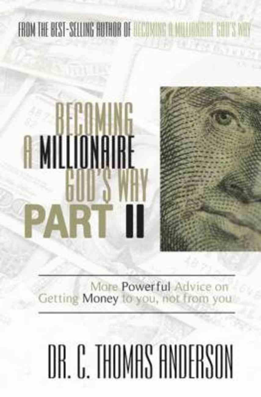 Becoming a Millionaire God's Way Part II eBook
