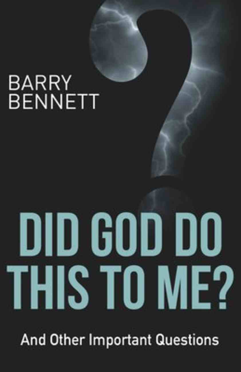 Did God Do This to Me?: And Other Important Questions Paperback