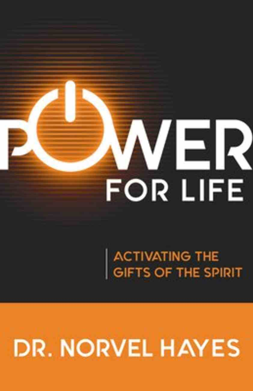 Power For Life: Activating the Gifts of the Spirit Paperback